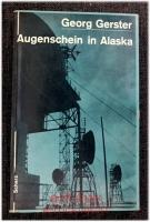 Augenschein in Alaska : Eindrücke von einer Reise durch den 49. Staat der USA.