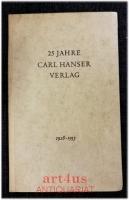 25 Jahre Carl Hanser Verlag München : 1928 - 1953.