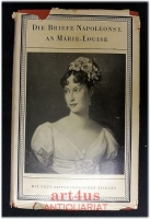 Die Briefe Napoleons I. an Marie-Louise.