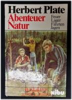 Abenteuer Natur : Feuer, Lager, Fährten, Jagen.