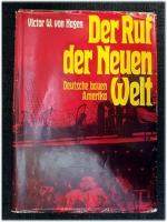 Der Ruf der Neuen Welt : Deutsche bauen Amerika.