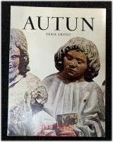 Autun : Geschichte und Sehenswürdigkeiten.
