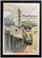Poschiavo : Das Dorf meines Vaters.