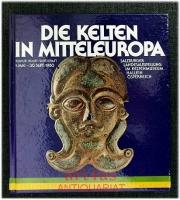 Die Kelten in Mitteleuropa : Kultur, Kunst, Wirtschaft : Salzburger Landesausstellung im Keltenmuseum Hallein Österreich : 1. Mai - 30. Sept. 1980.