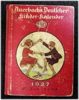 Auerbachs Deutscher Kinder-Kalender auf das Jahr 1927 . Eine Festgabe für Knaben und Mädchen jeden Alters.