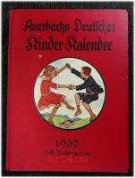 Auerbachs Deutscher Kinder-Kalender auf das Jahr 1930 . Eine Festgabe für Knaben und Mädchen jeden Alters.