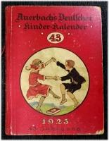Auerbachs Deutscher Kinder-Kalender auf das Jahr 1925 . Eine Festgabe für Knaben und Mädchen jeden Alters.