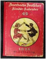 Auerbachs Deutscher Kinder-Kalender auf das Jahr 1926 . Eine Festgabe für Knaben und Mädchen jeden Alters.