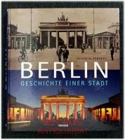 Berlin : Geschichte einer Stadt.