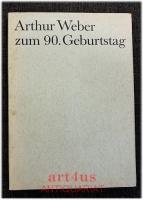 Arthur Weber zum 90. [neunzigsten] Geburtstag : Ansprachen seiner Freunde, Vortr. von Trägern d. Arthur-Weber-Preises gehalten am 3. August 1969 in Bad Nauheim.