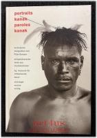 Portraits kanak - paroles kanak : historische Fotografien von Fritz Sarasin - zeitgenössische Texte aus Neukaledonien.