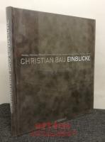 Christian Bau: Einblicke.