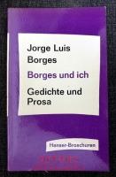 Borges und ich : Gedichte und Prosa.