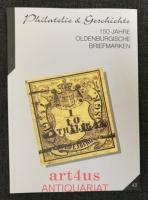 Philatelie & Geschichte : 150 Jahre oldenburgische Briefmarken ; [aus Anlass der Ausstellung im Stadtmuseum Oldenburg vom 27. Januar bis 3. März 2002].