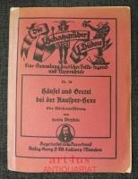 Hänsel und Gretel bei der Knusper-Hexe : Eine Märchenaufführung.