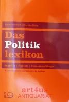 Das Politiklexikon : Begriffe, Fakten, Zusammenhänge.