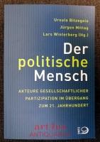 Der politische Mensch : Akteure gesellschaftlicher Partizipation im Übergang zum 21. Jahrhundert.