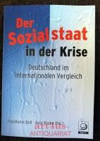 Der Sozialstaat in der Krise : Deutschland im internationalen Vergleich.