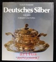 Deutsches Silber : Formen und Typen 1550 - 1850.