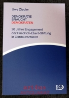 Demokratie braucht Demokraten : 20 Jahre Engagement der Friedrich-Ebert-Stiftung in Ostdeutschland.
