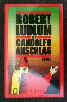 Der Gandolfo-Anschlag : Roman.