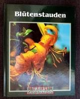 Blütenstauden : Time-Life Gartenpraxis.