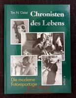 Chronisten des Lebens : die moderne Fotoreportage.