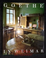 Goethe in Weimar : ein Kapitel deutscher Kulturgeschichte.