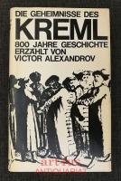 Die Geheimnisse des Kreml : 800 Jahre Geschichte.