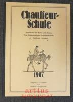 Chauffeur-Schule : Spezialkurse für Herren und Damen [signiertes Exemplar]