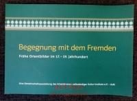 Begegnung mit dem Fremden : frühe Orientbilder im 17. - 19. Jahrhundert
