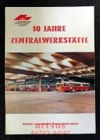 10 Jahre Zentralwerkstätte : Wiener Stadtwerke Verkehrsbetriebe.