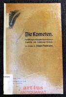 Die Kometen : Darstellungen der wichtigsten Beobachtungs-Ergebnisse und Erklärungs-Versuche.