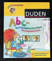 Abc-Vorlesegeschichten - Prinzessinnen : Erste Schritte zur Leseförderung.