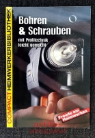 Bohren & Schrauben: mit Profitechnik leicht gemacht.