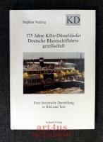 175 Jahre Köln-Düsseldorfer Deutsche Rheinschiffahrtsgesellschaft : eine historische Darstellung in Bild und Text.