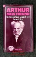 Arthur, mein Freund : ein Schopenhauer-Lesebuch [signiertes Exemplar]