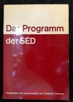 Das Programm der SED : Das erste Programm der SED : Das vierte Statut der SED : Das nationale Dokument.