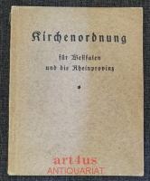 Amtliche Ausgabe der Kirchenordnung für die evangelischen Gemeinden der Provinz Westfalen und der Rheinprovinz vom 5. März 1835 in der Fassung des Kirchengesetzes vom 6. November 1923.