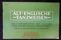 Alt-Englische-Tanzweisen : Für 2 Sopranflöten und 1 Altflöte oder andere Melodie-Instrumente.