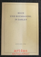 Buch und Buchhandel in Zahlen : Ausgabe 1962