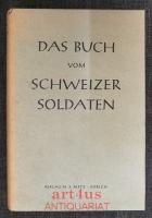 Das Buch vom Schweizer Soldaten.