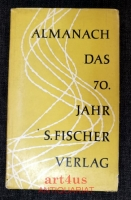 Almanach : Das 70. Jahr S. Fischer Verlag