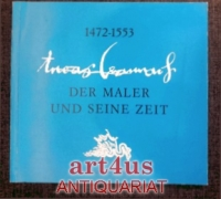 1472 - 1553 : Lucas Cranach : der Maler und seine Zeit