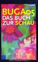 BUGA 05 - das Buch zur Schau.