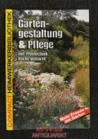 Gartengestaltung & Pflege : mit Profitechnik leicht gemacht