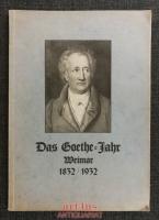 Das Goethe-Jahr in Weimar [1832 / 1932]