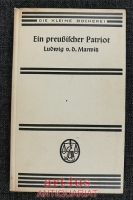 Ein preußischer Patriot : Selbstzeugnisse aus Tagebüchern u. Denkschriften Ludwigs von der Marwitz.
