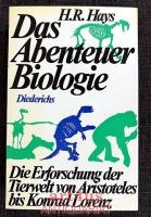 Das Abenteuer Biologie : die Erforschung d. Tierwelt von Aristoteles bis Konrad Lorenz.