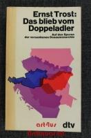 Das blieb vom Doppeladler : Auf d. Spuren d. versunkenen Donaumonarchie.
